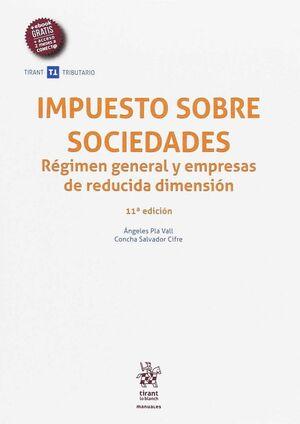 IMPUESTO SOBRE SOCIEDADES. RÉGIMEN GENERAL Y EMPRESAS DE REDUCIDA DIMENSIÓN 11ª EDICIÓN 2017