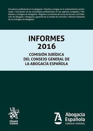 INFORMES 2016 COMISIÓN JURÍDICA DEL CONSEJO GENERAL DE LA ABOGACÍA ESPAÑOLA