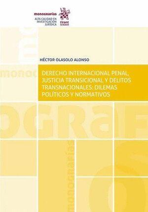 DERECHO INTERNACIONAL PENAL, JUSTICIA TRANSICIONAL Y DELITOS TRANSNACIONALES: DILEMAS POLTICOS Y NO