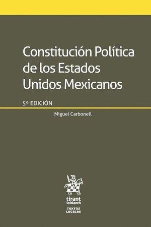 CONSTITUCIÓN POLÍTICA DE LOS ESTADOS UNIDOS MEXICANOS 5ªED. 2017