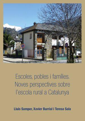 ESCOLES, POBLES I FAMÍLIES. NOVES PERSPECTIVES SOBRE L'ESCOLA RURAL A CATALUNYA