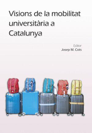VISIONS DE LA MOBILITAT UNIVERSITÀRIA A CATALUNYA