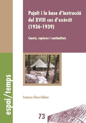 PUJALT I LA BASE D'INSTRUCCIÓ DEL XVIII COS D'EXÈRCIT (1936-1939)
