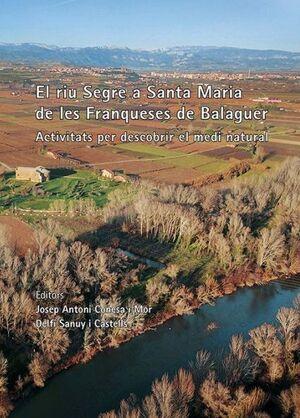 EL RIU SEGRE A SANTA MARIA DE LES FRANQUESES DE BALAGUER.