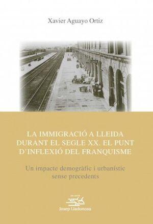 LA IMMIGRACIÓ A LLEIDA DURANTEL SEGLE XX. EL PUNT D'INFLEXIÓ DEL FRANQUISME
