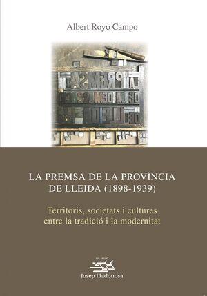 LA PREMSA DE LA PROVÍNCIA DE LLEIDA (1898-1939)