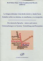 LA LENGUA ALEMANA VISTA DESDE DENTRO Y DESDE FUERA: ESTUDIOS SOBR DIE DEUTSCHE SPRACHE - INTERN UND