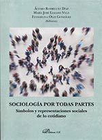 SOCIOLOGÍA POR TODAS PARTES