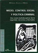 MIEDO, CONTROL SOCIAL Y POLTICA CRIMINAL UNA VISIÓN MULTIDISCIPLINAR DE LA SEGURIDAD, DERECHOS Y LI