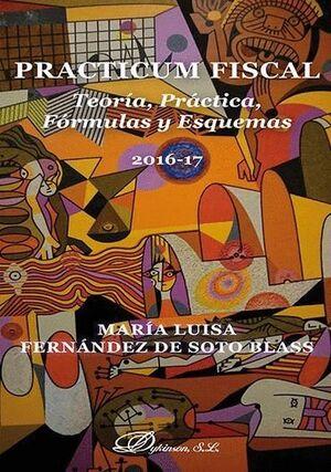 PRACTICUM FISCAL. TEORÍA, PRÁCTICA, FÓRMULAS Y ESQUEMAS