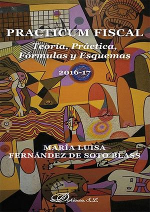 PRACTICUM FISCAL. TEORA, PRÁCTICA, FÓRMULAS Y ESQUEMAS TEORIA PRACTICAS FORMULAS Y ESQUEMAS