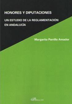 HONORES Y DIPUTACIONES. UN ESTUDIO DE LA RELAMENTACIÓN EN ANDALUCÍA