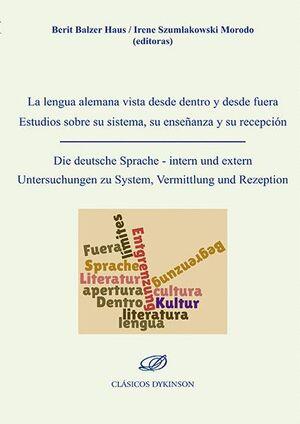 LA LENGUA ALEMANA VISTA DESDE DENTRO Y DESDE FUERA: ESTUDIOS SOBRE SU SISTEMA, SU ENSEÑANZA Y SU REC
