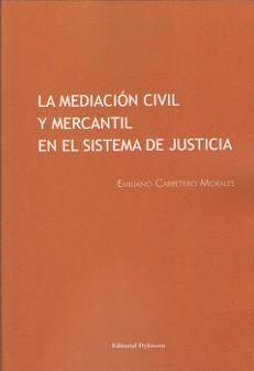 LA MEDIACIÓN CIVIL Y MERCANTIL EN EL SISTEMA DE JUSTICIA