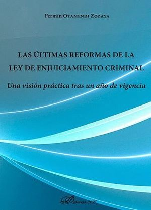 LAS ÚLTIMAS REFORMAS DE LA LEY DE ENJUICIAMIENTO CRIMINAL UNA VISIÓN PRÁCTICA TRAS UN AÑO DE VIGENCI