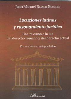 LOCUCIONES LATINAS Y RAZONAMIENTO JURDICO UNA REVISIÓN A LA LUZ DEL DERECHO ROMANO Y DEL DERECHO AC
