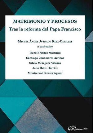 MATRIMONIO Y PROCESOS. TRAS LA REFORMA DEL PAPA FRANCISCO