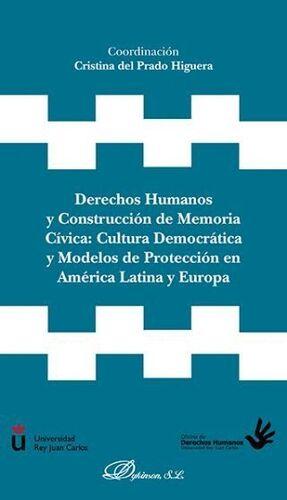 DERECHOS HUMANOS Y CONSTRUCCIÓN DE MEMORIA CÍVICA: CULTURA DEMOCRÁTICA Y MODELOS DE PROTECCIÓN EN  AMÉRICA LATINA Y EUROPA