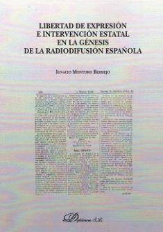 LIBERTAD DE EXPRESIÓN E INTERVENCIÓN ESTATAL EN LA GÉNESIS DE LA RADIODIFUSIÓN ESPAÑOLA