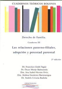 CUADERNOS TEÓRICOS BOLONIA. DERECHO DE FAMILIA. CUADERNO III. LAS RELACIONES PATERNO-FILIALES, ADOPC