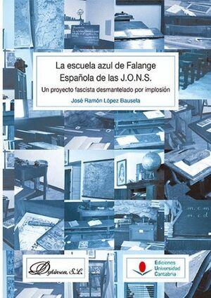 LA ESCUELA AZUL DE FALANGE ESPAÑOLA DE LAS J.O.N.S.