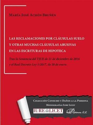 LAS RECLAMACIONES POR CLÁUSULAS SUELO Y OTRAS MUCHAS CLÁUSULAS ABUSIVAS EN LAS ESCRITURAS DE HIPOTEC