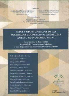 RETOS Y OPORTUNIDADES DE LAS SOCIEDADES COOPERATIVAS ANDALUZAS ANTE SU NUEVO MARCO LEGAL COMENTARIO