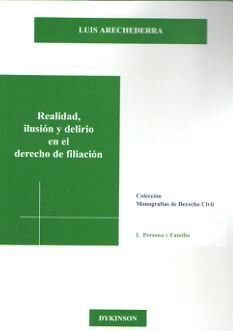 REALIDAD, ILUSIÓN Y DELIRIO EN EL DERECHO DE FILIACIÓN LAS SENTENCIAS DEL TRIBUNAL SUPREMO DE 5 DE D