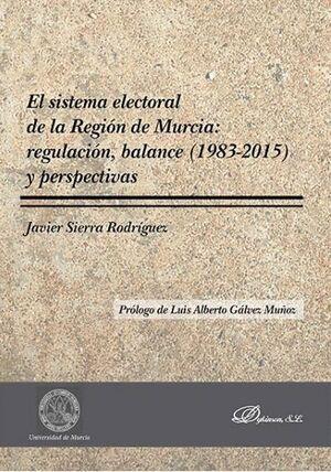 EL SISTEMA ELECTORAL DE LA REGIÓN DE MURCIA: REGULACIÓN, BALANCE (1983-2015) Y PERSPECTIVAS