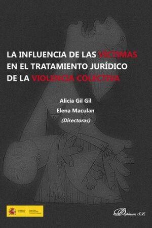 LA INFLUENCIA DE LAS VÍCTIMAS EN EL TRATAMIENTO JURÍDICO DE LA VIOLENCIA COLECTIVA