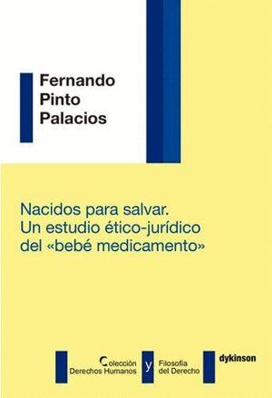 NACIDOS PARA SALVAR. UN ESTUDIO ÉTICO-JURÍDICO DEL