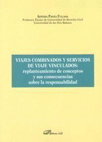 VIAJES COMBINADOS Y SERVICIOS DE VIAJE VINCULADOS: REPLANTEAMIENTO DE CONCEPTOS Y SUS CONSECUENCIAS SOBRE LA RESPONSABILIDAD