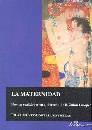LA MATERNIDAD. NUEVAS REALIDADES EN EL DERECHO DE LA UNIÓN EUROPEA