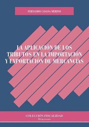 LA APLICACIÓN DE LOS TRIBUTOS EN LA IMPORTACIÓN Y EXPORTACIÓN DE MERCANCÍAS