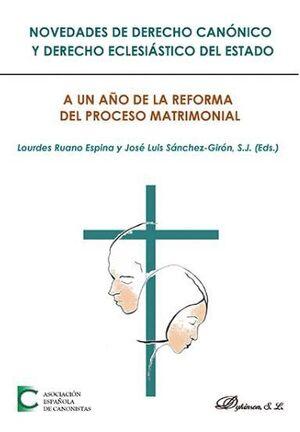 NOVEDADES DE DERECHO CANONICO Y DERECHO ECLESIASTICO DEL ESTADO A UN AÑO DE LA REFORMA DEL PROCESO M