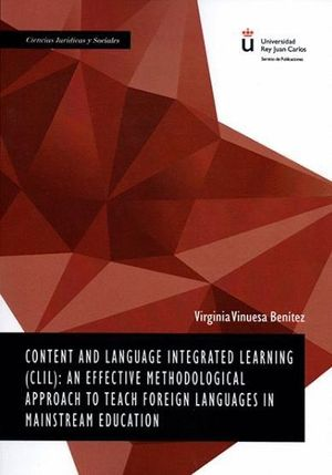 CONTENT AND LANGUAGE INTEGRATED LEARNING (CLIL): AN EFFECTIVE METHODOLOGICAL APPROACH TO TEACH FOREIGN LANGUAGES IN MAINSTREAM EDUCATION