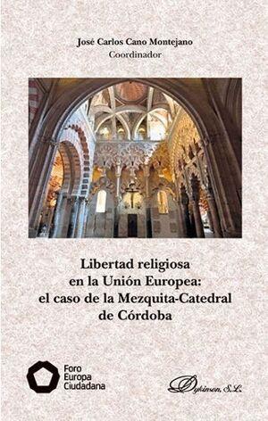 LIBERTAD RELIGIOSA EN LA UNIÓN EUROPEA: EL CASO DE LA MEZQUITA-CATEDRAL DE CÓRDOBA