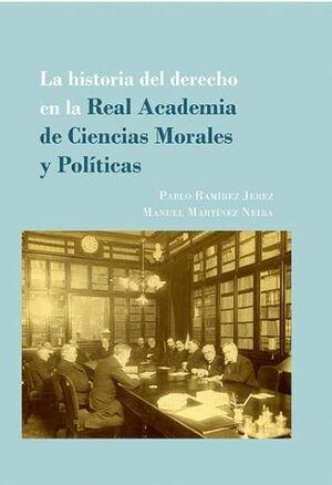 LA HISTORIA DEL DERECHO EN LA REAL ACADEMIA DE CIENCIAS MORALES Y POLITICAS LOS CONCURSOS DE DERECHO