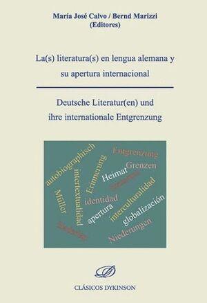 LA(S) LITERATURA(S) EN LENGUA ALEMANA Y SU APERTURA INTERNACIONAL = DEUTSCHE LITERATUR(EN) UND IHRE INTERNATIONALE ENTGRENZUNG