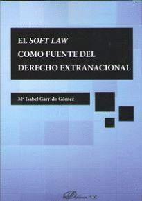 EL SOFT LAW COMO FUENTE DEL DERECHO EXTRANACIONAL