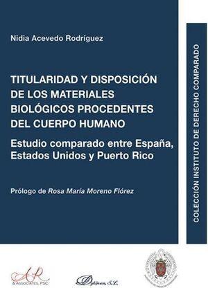 TITULARIDAD Y DISPOSICION DE LOS MATERIALES BIOLOGICOS PROCEDENTES DEL CUERPO HU ESTUDIO COMPARADO E