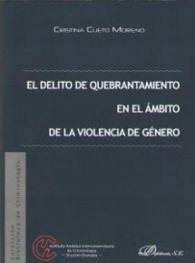 EL DELITO DE QUEBRANTAMIENTO EN EL ÁMBITO DE LA VIOLENCIA DE GÉNERO