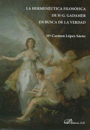 LA HERMENÉUTICA FILOSÓFICA DE H-G. GADAMER EN BUSCA DE LA VERDAD