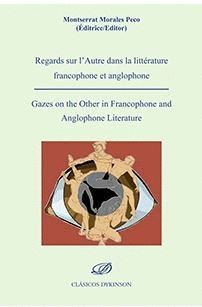REGARDS SUR L´AUTRE DANS LA LITTERATURE FRANCOPHONE ET ANGLOPHONE GAZES ON THE OTHER IN FRANCOPHONE