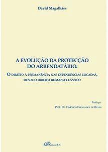 A EVOLUÇAO DA PROTECÇAO DO ARRENDATÁRIO O DIREITO À PERMANENCIA NAS DEPENDENCIAS LOCADAS, DESDE O DI