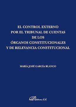 EL CONTROL EXTERNO POR EL TRIBUNAL DE CUENTAS DE LOS ÓRGANOS CONSTITUCIONALES Y DE RELEVANCIA CONSTI