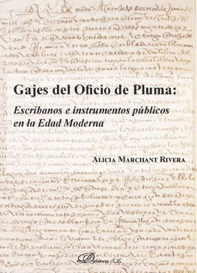 GAJES DEL OFICIO DE PLUMA: ESCRIBANOS E INSTRUMENTOS PUBLICOS EN LA EDAD MODERNA