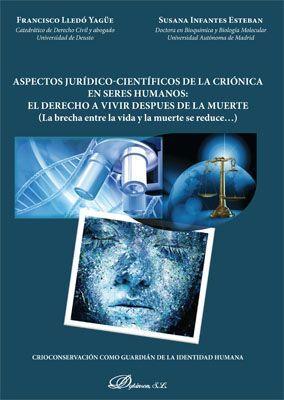 ASPECTOS JURÍDICO-CIENTÍFICOS DE LA CRIÓNICA EN SERES HUMANOS: EL DERECHO A VIVIR DESPUÉS DE LA MUERTE