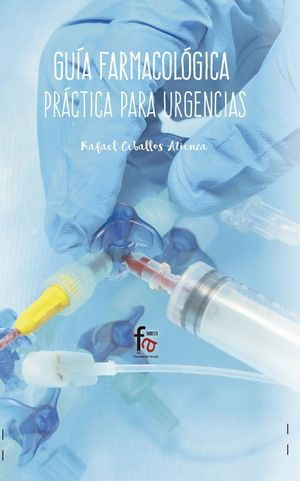 GUIA FARMACOLOGICA PRACTICA PARA URGENCIAS