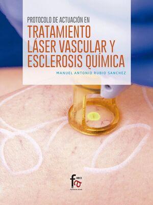 PROTOCOLO DE ACTUACION EN TRATAMIENTO LASER VASCULAR Y EXCLEROSIS QUIMICA